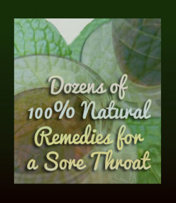 Dozens of Natural Remedies for a Sore Throat