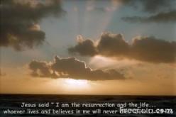 I have come to give you Life and Life more abundantly.