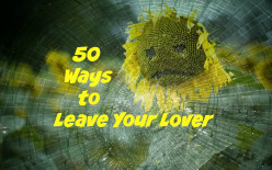 50 Ways to Leave Your Lover: How to Say Goodbye When It is Over