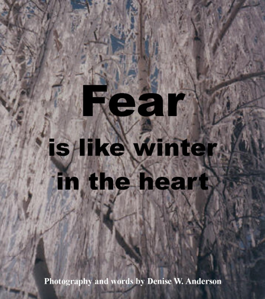 Fear leaves us feeling cold, empty, and alone.