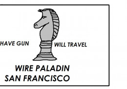 The symbol of the chess piece knight belonged to Paladin - Have Gun Will Travel's gun for hire.