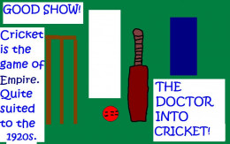 The fifth Doctor Who, played by Peter Davison, loved the game of cricket.