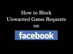 Block Unwanted Game Requests on Facebook
