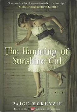 The Haunting of Sunshine Girl (The Haunting of Sunshine Girl, #1), by Paige McKenzie and Alyssa Sheinmel