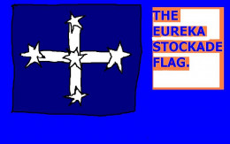 The Eureka Stockade incident where gold miners fought for freedom remains a strong part of our history.