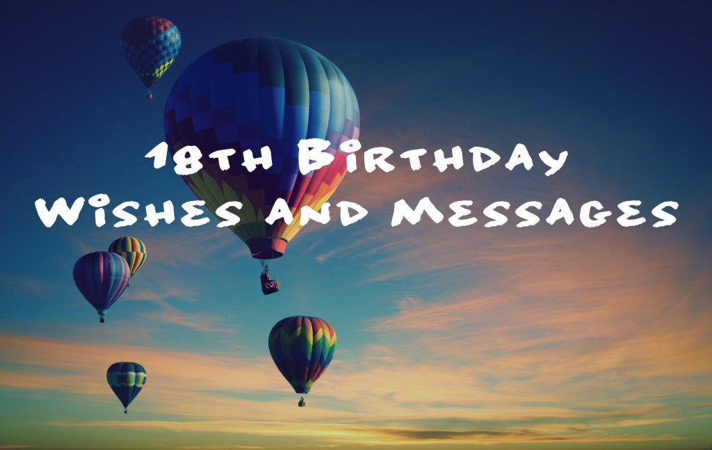 18th Birthday Wishes, Texts, and Quotes: 152 Examples ...