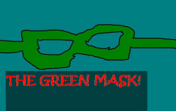 The green mask.