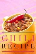 Chili: Chile con Carne Recipe