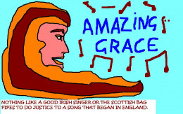 Amazing Grace was and still is an anti-slavery song that has its origins in England.