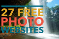 27 Free Stock Photo Websites: Creative Commons Photographs