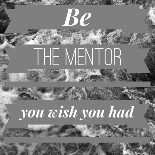 "Leadership Quote: ""Be the mentor you wish you had."" Manuel Gruber"