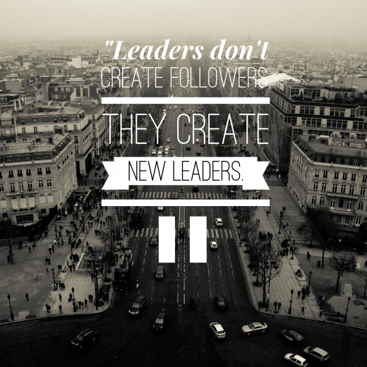 "Leadership Quote: ""Leaders don't create followers, they create new leaders."" Tom Peters"