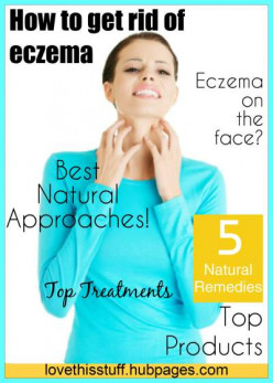 How Do You Get Rid Of Eczema Using Vitamins And Natural Remedies?