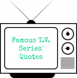 ESL Famous T.V. Series' Quotes