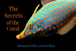 ESL Advanced Lesson Plan – The Secrets of the Coral
