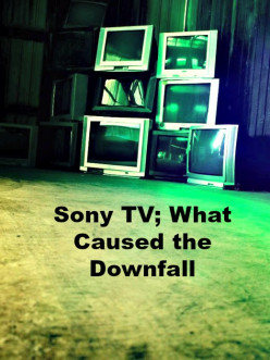 Sony TV; What Caused the Downfall