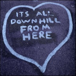 The phrase 'It is all downhill here' is a dual meaning word. Have you ever thought of it?