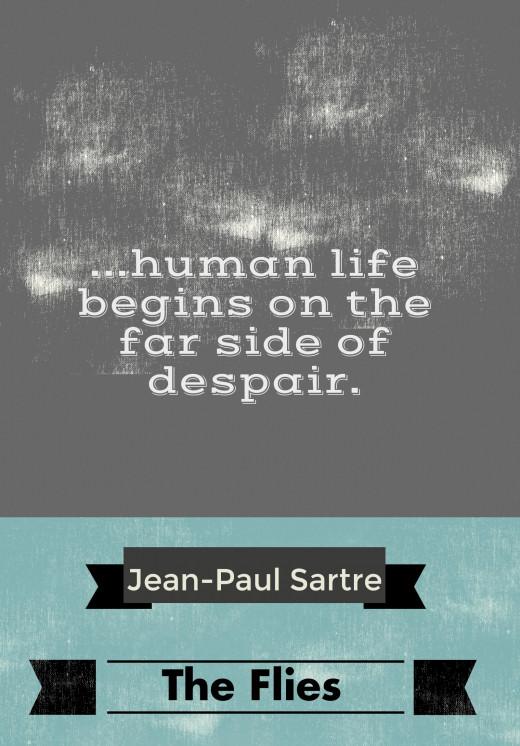 """...human life begins on the far side of despair"""