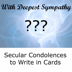 Secular Condolences and Non-Religious Sentiments to Write in Sympathy Cards