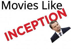 5 Movies Like Inception
