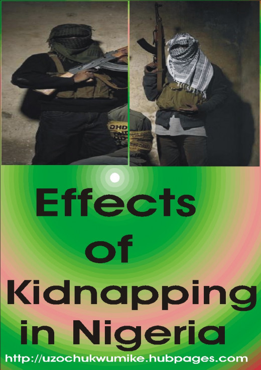 Effects of kidnapping in Nigeria. Kidnapping Incidence in Nigeria has given birth to many other problems.