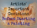 How to Decide What and How to Paint
