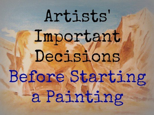 Tips for Artists: Important Decisions Before Starting a Painting