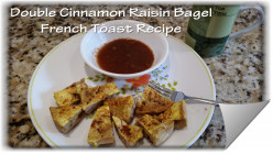 Double Cinnamon Raisin Bagel French Toast Recipe