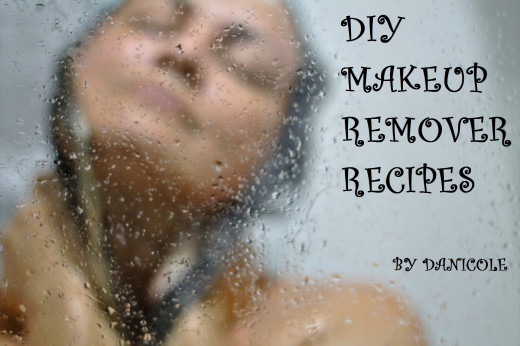 Do IT Yourself (DIY) Homemade Makeup Remover Recipes just for you
