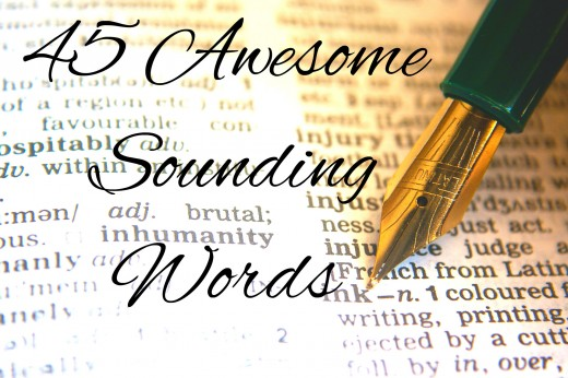 45 Awesome Sounding Words | Owlcation