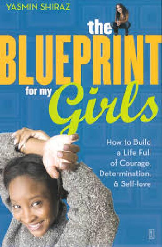 "The Blueprint for My Girls,"" by Yasmin Shiraz"