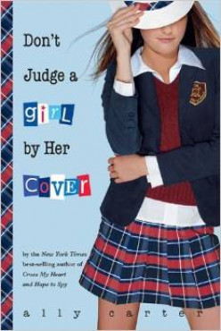 Don't Judge a Girl by Her Cover (Gallagher Girls #3) by Ally Carter