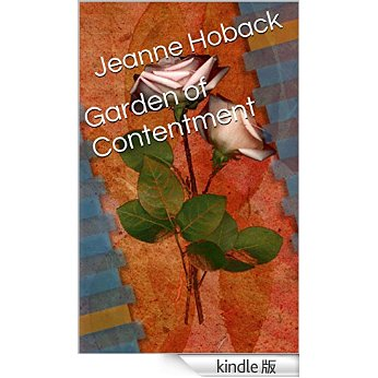 Amazon.com: Garden of Contentment eBook: Jeanne Hoback: Kindle Store Garden of Contentment - Kindle edition by Jeanne Hoback. Download it once and read it on your Kindle device, PC, phones or tablets. Use features like bookmarks, note taking and high