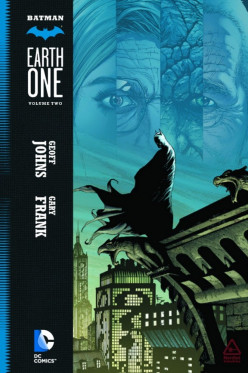 Batman: Earth One Vol.2 Review and Analysis (Spoilers!)