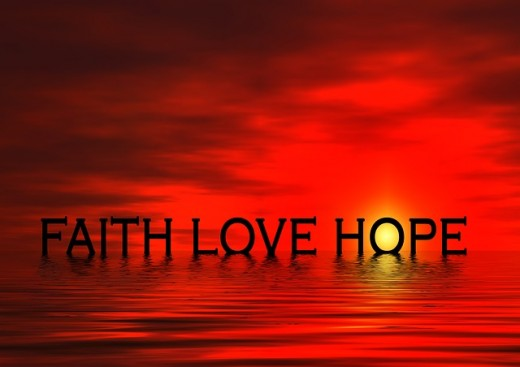 Faith, hope, and love go hand and hand.