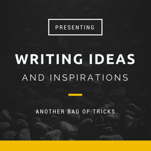 Writing Ideas and Inspirations - Another Bag of Tricks
