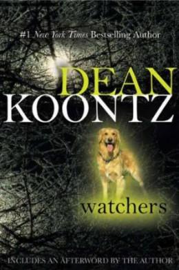 """""""Watchers"""" by Dean Koontz"""