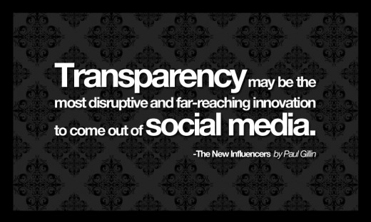 Most people think Facebook and Twitter are the biggest things the Internet has affected. Nope. It's transparency. You can't be bad anymore, the world will find you.