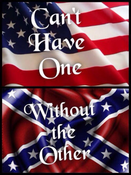 Old Glory/Dixie Land,  you can't have the northern Honor without the Southern Pride