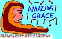 Amazing grace - the British song against slavery.