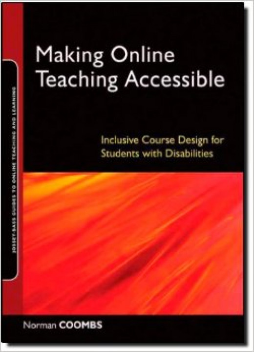 Recommended: Making Online Teaching Accessible: Inclusive Course Design for Students with Disabilities by Norman Coombs
