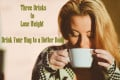 Three Drinks to Lose Weight – Drink Your Way to a Better Body