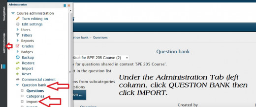The Administration list may be a tab or a column. Only use the import under the 'Question Bank' tab.