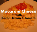 Baked Macaroni Cheese with Bacon, Onion & Tomato