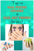 Top 10 Nail Polish Colors and Nail Art Trends for 2015