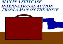 Man in a Suitcase.