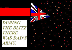 There was a Dad's Army in Britain during the 2nd World War as celebrated in the comedy Dad's Army.