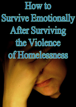 Emotionally Surviving the Violence of Homelessness