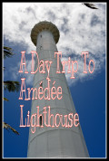 A Day Trip To Amédée Lighthouse