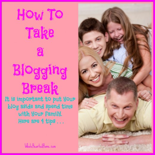 How to take a blogging break look into this if you ever need one.